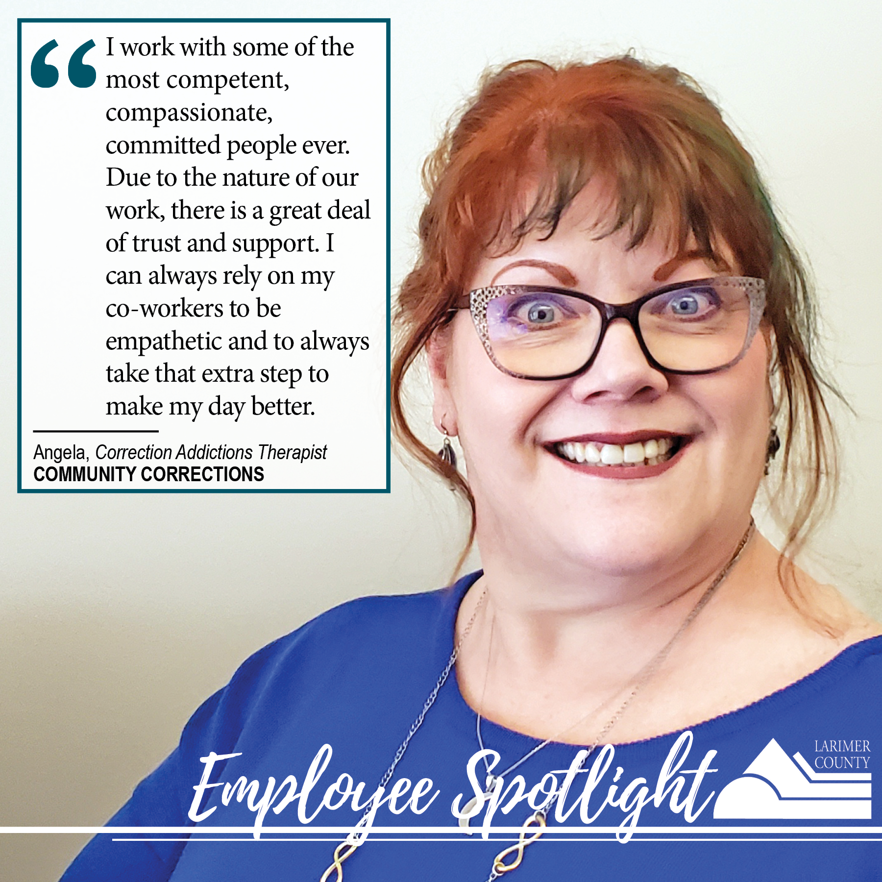 "Image 2: ""I work with some of the  most competent, compassionate, committed people ever. Due to the nature of our work, there is a great deal of trust and support. I can always rely on my co-workers to always take that extra step to make my day better."""