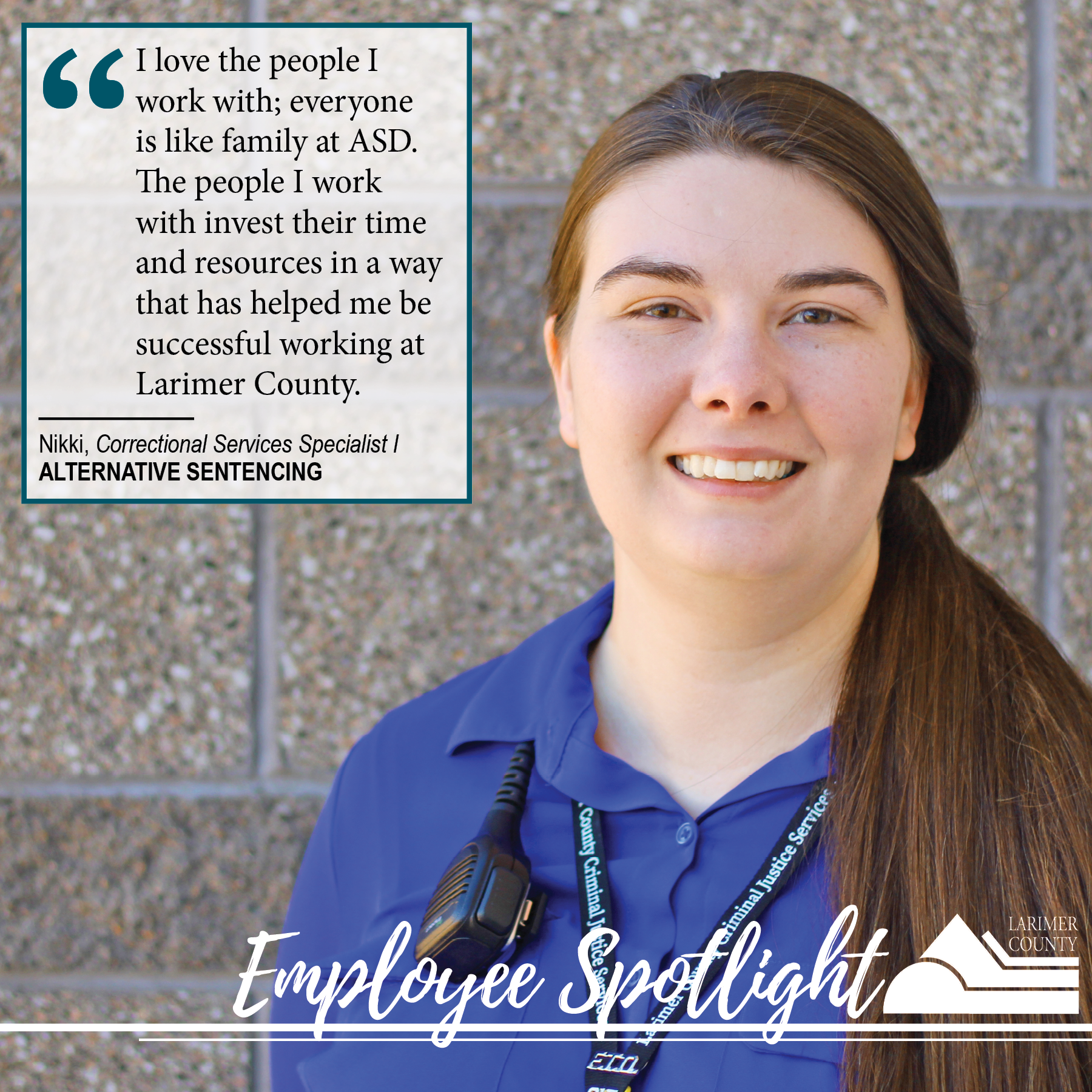 "Image 1: ""I love the people I work with; everyone is like family at ASD. The people I work with invest their time and resources in a way that has helped me be successful working at Larimer County."""