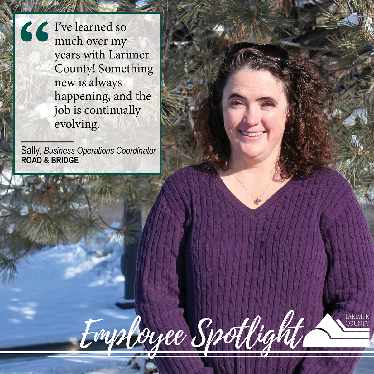 "Image 10: ""I've learned so much over my years with Larimer County! While the job here is stable, something new is always happening and the job is continually evolving.""⁣"