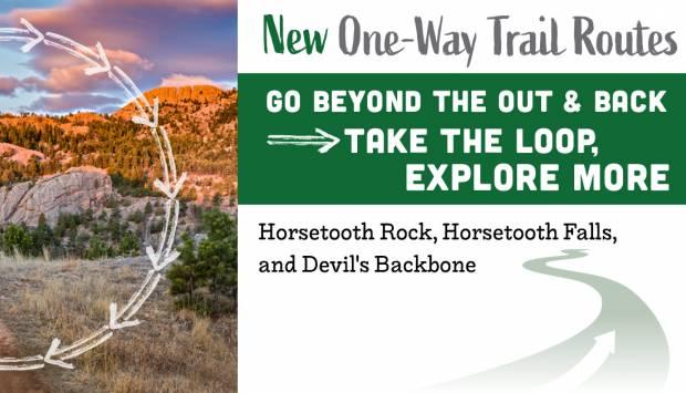 Nuevas rutas de senderos de un solo sentido. Ve más allá de la ida y la vuelta. Haz el circuito, explora más. Horsetooth Rock, Horsetooth Falls y Devil's Backbone.