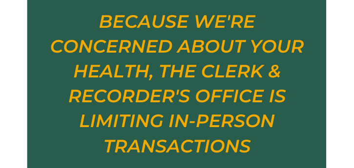 Clerk and Recorder's Office Limits In-Person Transactions