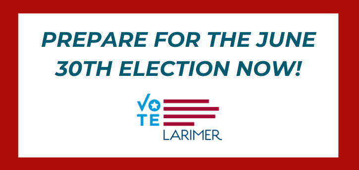 Larimer County June 30th Election Preparation