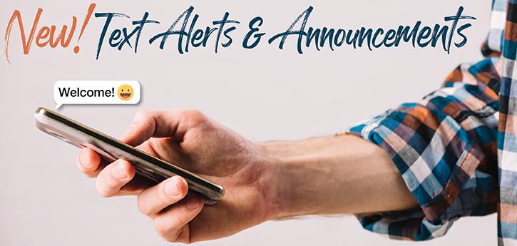 NEW! Text Alerts & Announcements