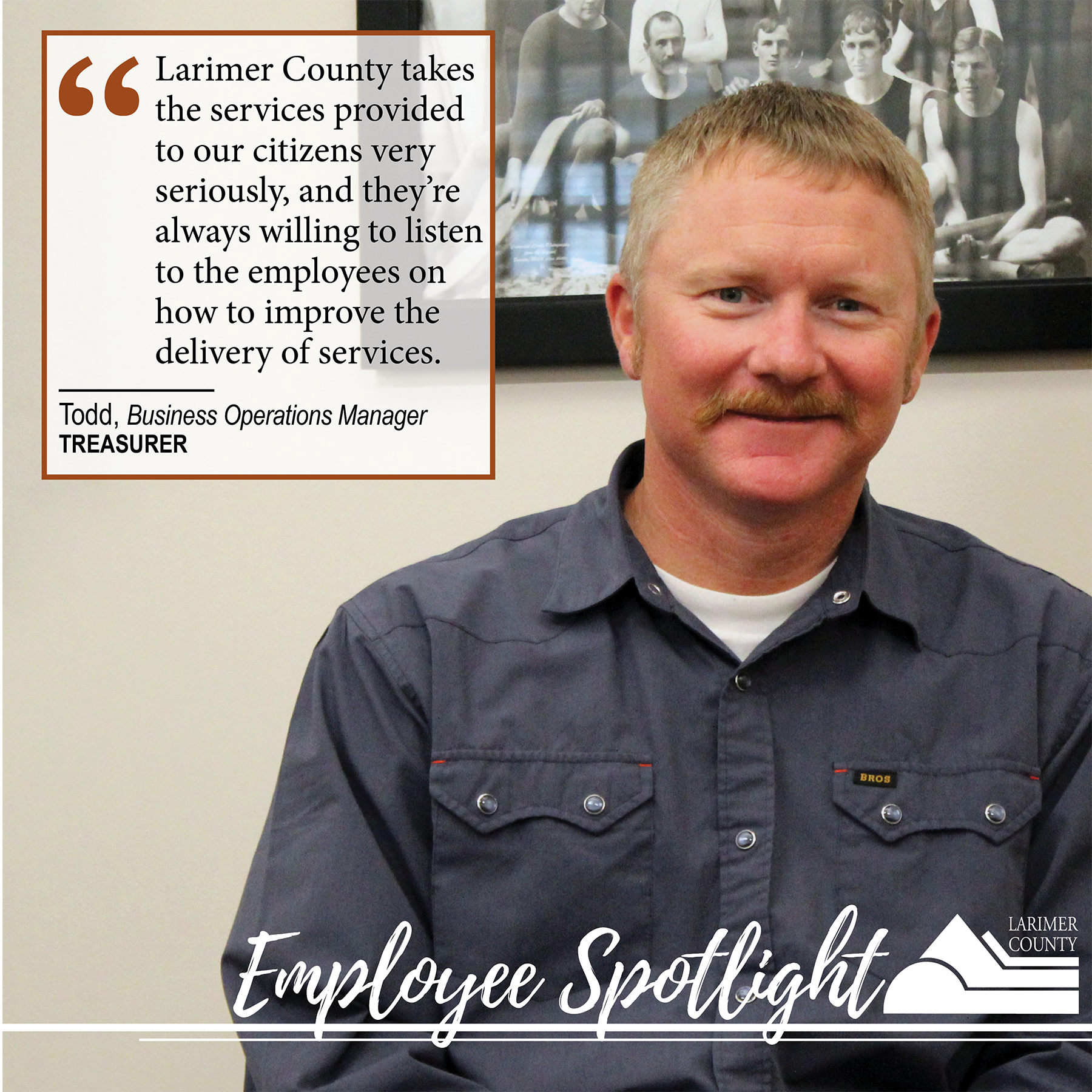 "Image 12: ""Larimer County takes the services provided to our citizens very seriously, and they're always willing to listen to the employees on how to improve the delivery of services."""